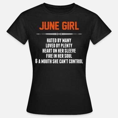 Hate Girls June Girl Hated By Many - Women's T-Shirt