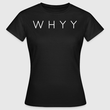 Thin | WhyY - Women's T-Shirt