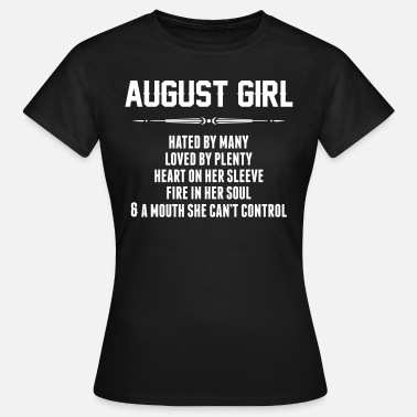 Hate Girls August Girl Hated By Many - Women's T-Shirt