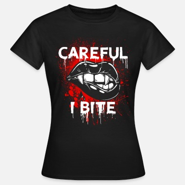 Vampire Caution I bite vampire Halloween blood - Women's T-Shirt