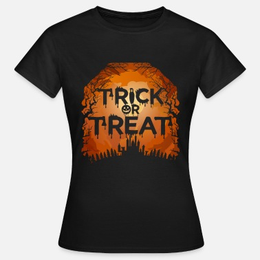 Trick Or Treat Trick Or Treat - Frauen T-Shirt