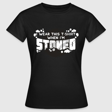 Stoned Cannabis Stoned cannabis marijuana - Women's T-Shirt
