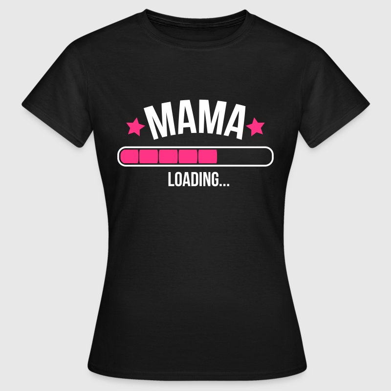 Mama loading - Women's T-Shirt