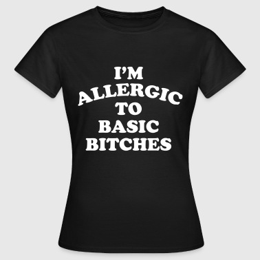I'm allergic to basic bitches - Maglietta da donna
