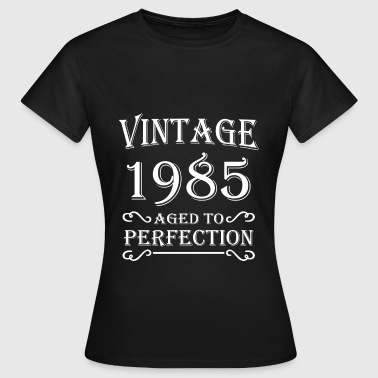 Vintage 1985 - Aged to perfection - T-shirt Femme