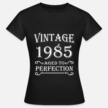 Aged Vintage 1985 - Aged to perfection - T-shirt Femme