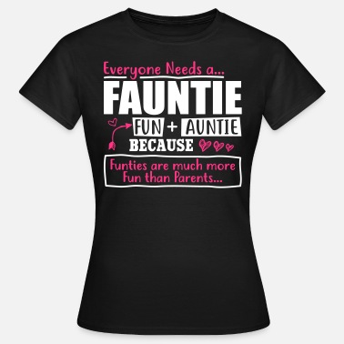 Fauntie Fauntie fun and auntie - Women's T-Shirt