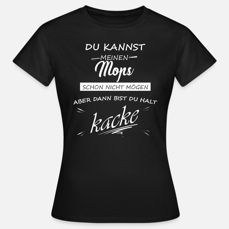 070aa10d41c1 Mops T-Shirts - Mops Möpse Pug Hund Kacke - Frauen T-Shirt Schwarz