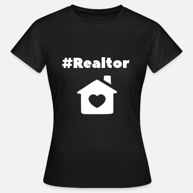 Real Estate Hashtag Realtor - Real Estate Quote - Women's T-Shirt