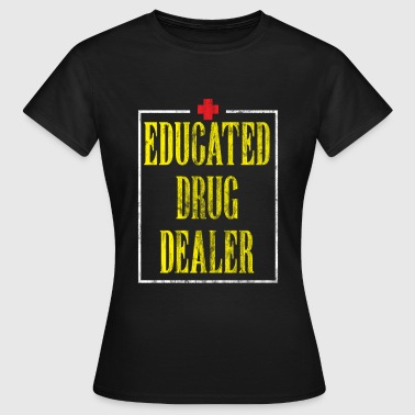 Dealer Chemist Gift educated drug dealer - Women's T-Shirt