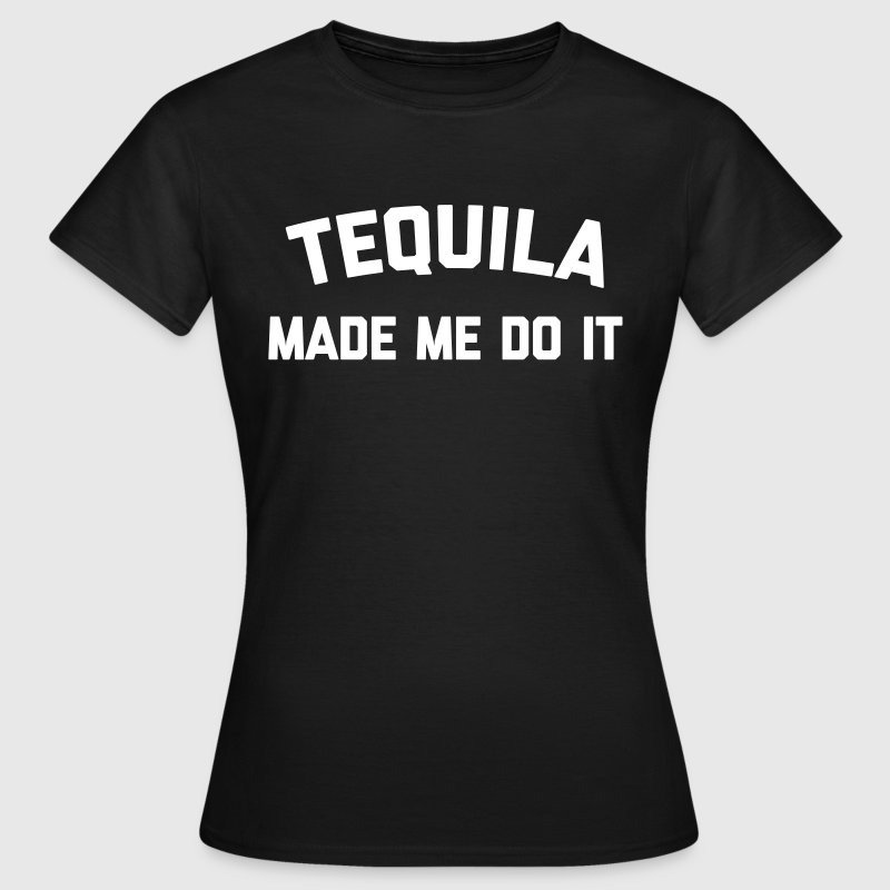 Tequila Do It Funny Quote - Dame-T-shirt