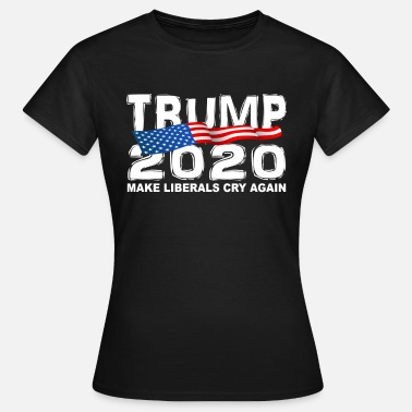 Presidential Election Funny TRUMP 2020 Make Liberals Cry Again - Women's T-Shirt