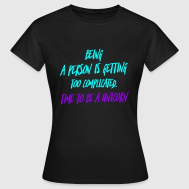 Time to Unicorn Funny joke design - Women's T-Shirt