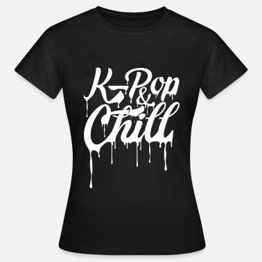 Korea Pop Music K-Pop & Chill Korea Pop Music - Women's T-Shirt