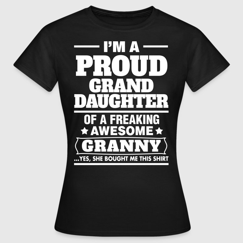 Proud Granddaughter Of A Freaking Awesome Granny - Women's T-Shirt