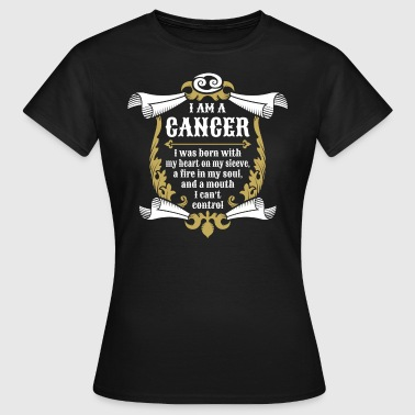 I Am A Cancer - Women's T-Shirt