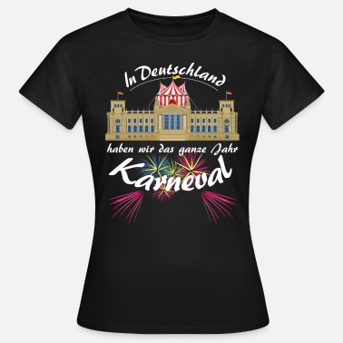 Carneval Carnival in the Bundestag circus politics in Berlin - Women's T-Shirt