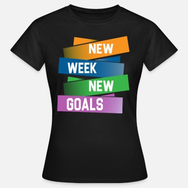 Weeks new week - Women's T-Shirt