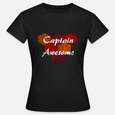 Captain Awesome Captain awesome - Frauen T-Shirt