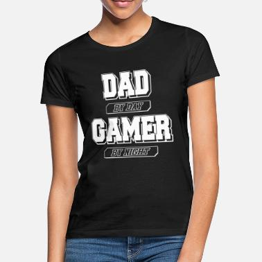 Gamer Gamer Dad - Gamer Dad T-Shirt Gaming - Women's T-Shirt