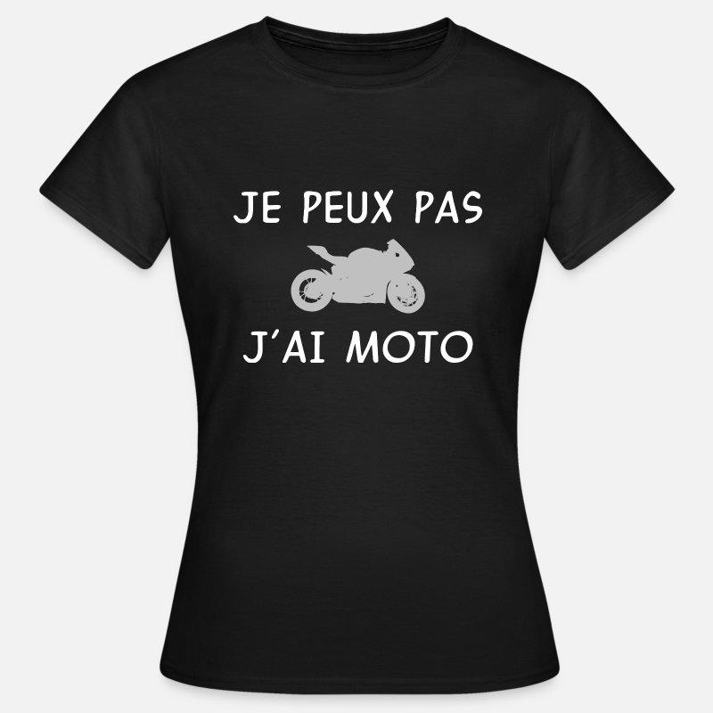 je peux pas j 39 ai moto t shirt humour moto t shirt femme spreadshirt. Black Bedroom Furniture Sets. Home Design Ideas