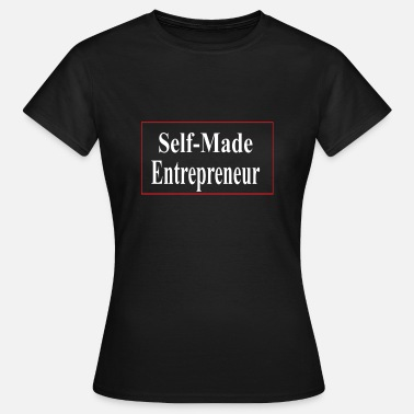 Self Expression Entrepreneur self-made - T-shirt Femme