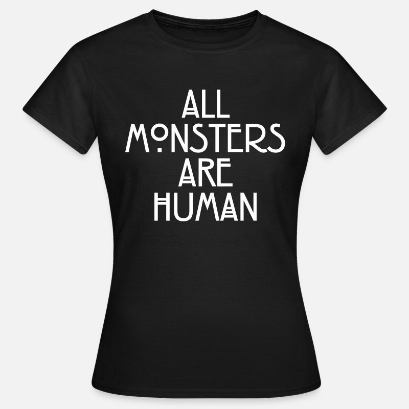 Horror Camisetas - All monsters are human - Camiseta mujer negro
