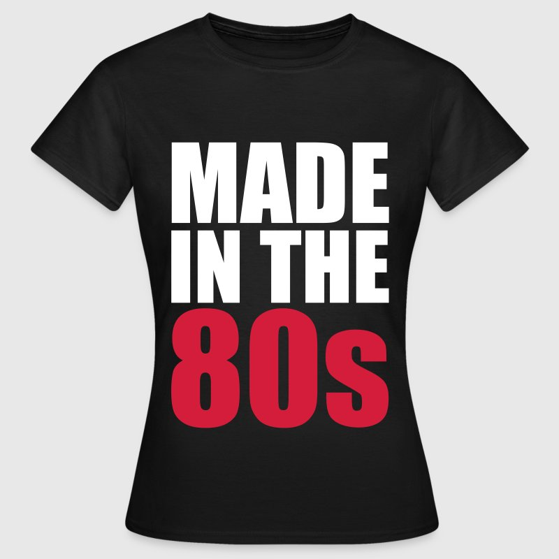 Made In The 80s - Camiseta mujer