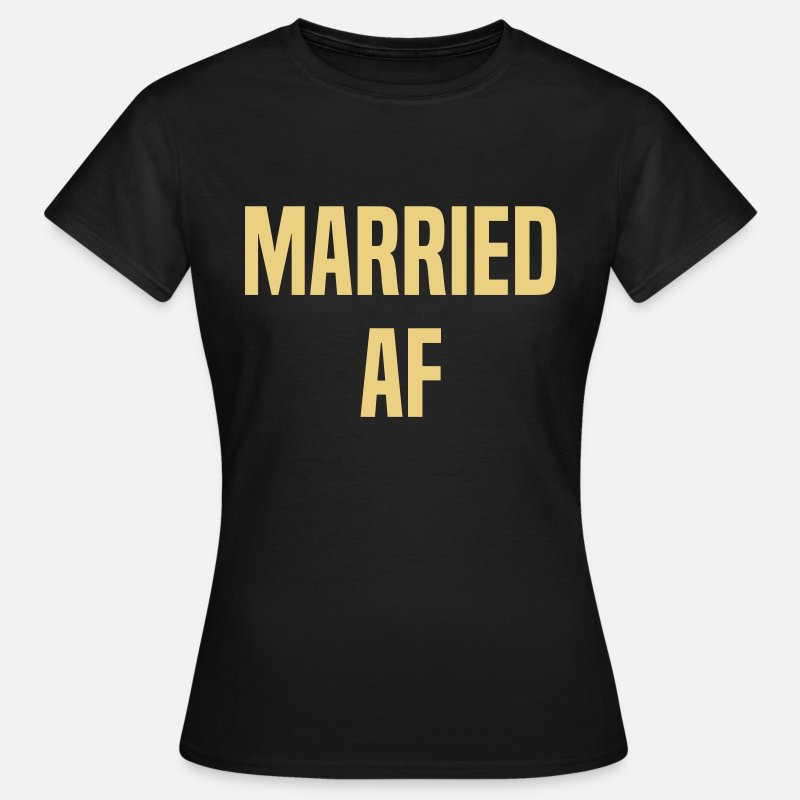 Af T-Shirts - Married AF - Women's T-Shirt black