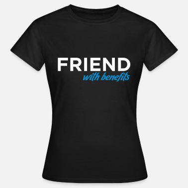Laidback Friend With Benefits - Women's T-Shirt