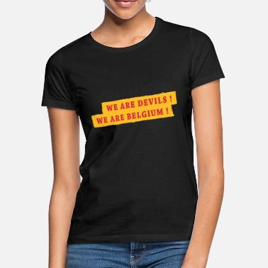 We We are Devils ! We are Belgium ! - T-shirt Femme