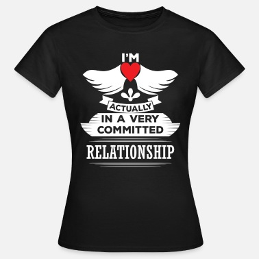 Peekaboo I Am Actually In A Very Commited Relationship - Women's T-Shirt