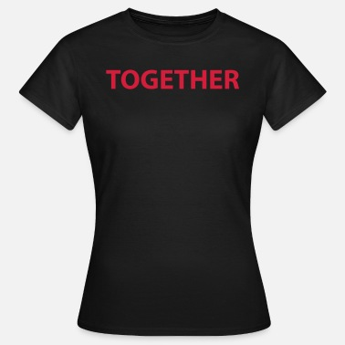 Togetherness Together - Women's T-Shirt