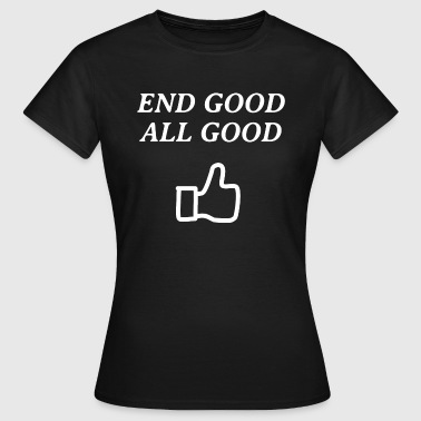 All's Well All's well that ends well - Women's T-Shirt