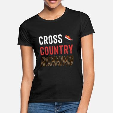 Country XC Runner Cross Country Runners Training Tee Shirt - Women's T-Shirt