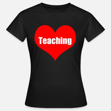 Teaching teaching - Women's T-Shirt
