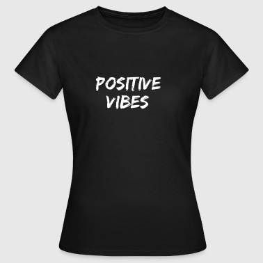 Positive Vibes Positive vibes - Frauen T-Shirt