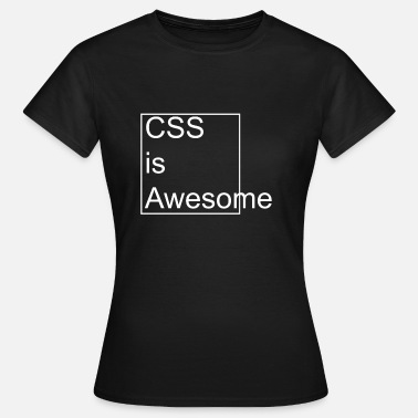 Css CSS is Awesome - Frauen T-Shirt