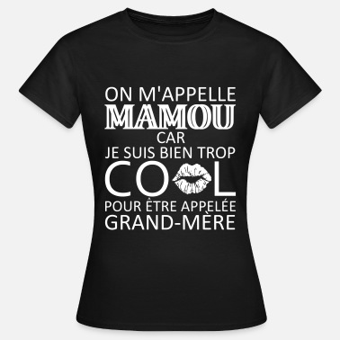 Grand-mère on m'appelle mamou - T-shirt Femme