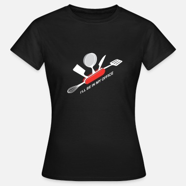 Workspace Cook kitchen gift penknife humor cooking - Women's T-Shirt