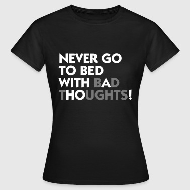 Dirty Whore Never Go With A To Bed! - Women's T-Shirt