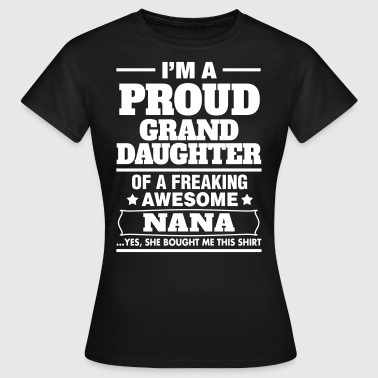 Grandma And Granddaughter Proud Granddaughter Of A Freaking Awesome Nana - Women's T-Shirt
