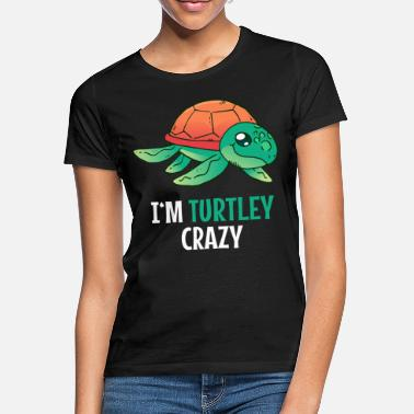 Totally Crazy I'm totally crazy turtle - Women's T-Shirt