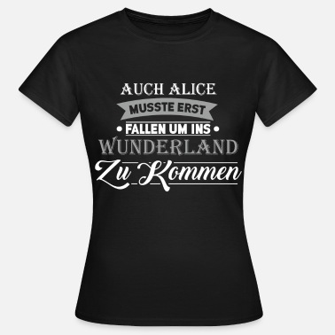 Germania Alice in the wunderland - Frauen T-Shirt