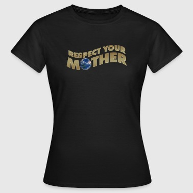 RESPECT YOUR MOTHER!, digital, - Camiseta mujer