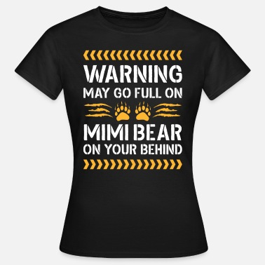 Mimi Bear May Go Full On Mimi Bear - Women's T-Shirt