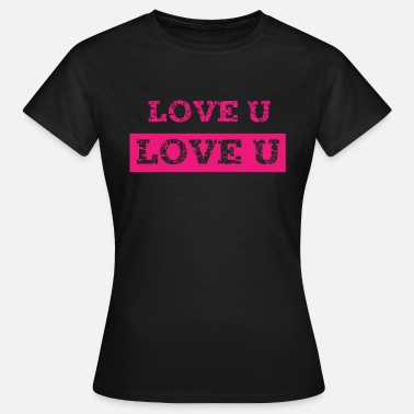 I Love You Vriendin I love you - Vrouwen T-shirt