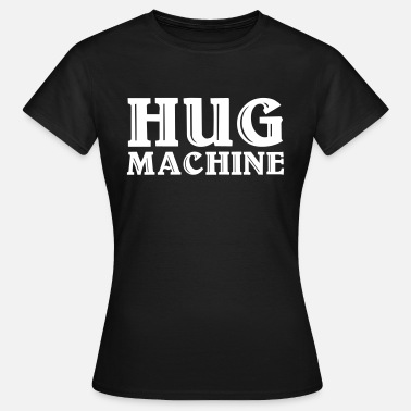 Machines Hug Machine - Camiseta mujer