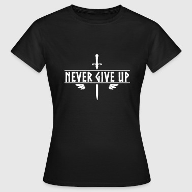 Gym - Never Give Up Never Give Up - Women's T-Shirt