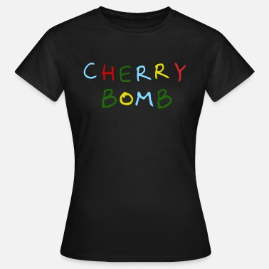 Bombetrup Cherry Bomb Quote - Dame-T-shirt